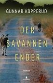 """""""Der savannen ender roman"""" av Gunnar Kopperud"""