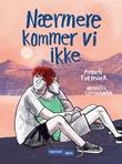 """""""Nærmere kommer vi ikke"""" av Anneli Furmark"""