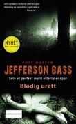 """Blodig urett"" av Jefferson Bass"