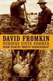 """""""Europas siste sommer - hvem startet storkrigen i 1914"""" av David Fromkin"""