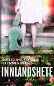 """""""Innlandshete - roman"""" av Kristine S. Henningsen"""