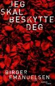 """""""Jeg skal beskytte deg - roman"""" av Birger Emanuelsen"""