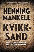 """""""Kvikksand en alvorlig historie om gleden ved livet"""" av Henning Mankell"""