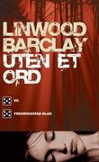 """""""Uten et ord"""" av Linwood Barclay"""