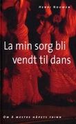 """""""La min sorg bli vendt til dans - om å mestre håpets trinn"""" av Henri J.M. Nouwen"""