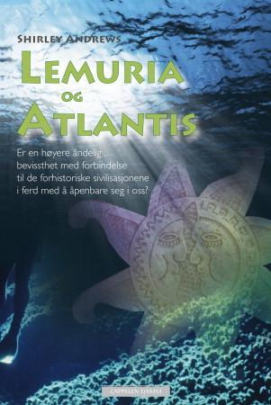 """""""Lemuria og Atlantis - er en høyere åndelig bevissthet med forbindelse til de forhistoriske sivilisasjonene i ferd med å åpenbare seg i oss?"""" av Shirley Andrews"""