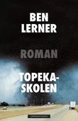 """""""Topeka-skolen"""" av Ben Lerner"""
