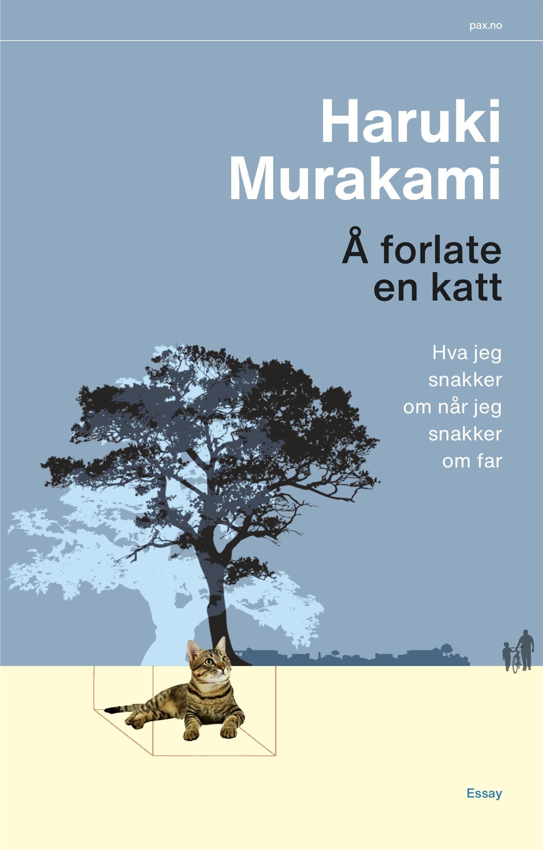 """""""Å forlate en katt - hva jeg snakker om når jeg snakker om far"""" av Haruki Murakami"""