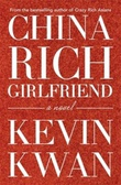 """China rich girlfriend - there's rich, there's filthy rich, and then there's China rich..."" av Kevin Kwan"