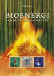 """""""Bioenergi - miljø, teknikk og marked"""" av Erik Eid Hohle"""