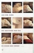 """""""Det begynner med sex og ender med døden - roman"""" av Jan Chr. Næss"""