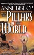 """The Pillars of the World"" av Anne Bishop"