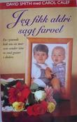 """""""Jeg fikk aldri sagt farvel"""" av David Smith"""