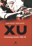 """""""XU i hemmeleg teneste 1940-1945"""" av Einar Sæter"""