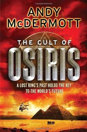 """""""The Cult of Osiris (Nina Wilde/Eddie Chase 5)"""" av Andy McDermott"""