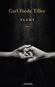 """""""Flukt"""" av Carl Frode Tiller"""