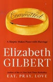 """""""Committed - a skeptic makes peace with marriage"""" av Elizabeth Gilbert"""