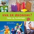 """""""Hva er økonomi? - fakta og funderinger"""" av Gunhild J. Ecklund"""