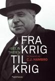 """""""Fra krig til krig - en biografi om C.J. Hambro"""" av Iselin Theien"""