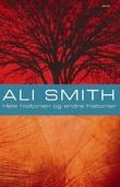 """""""Hele historien og andre historier"""" av Ali Smith"""