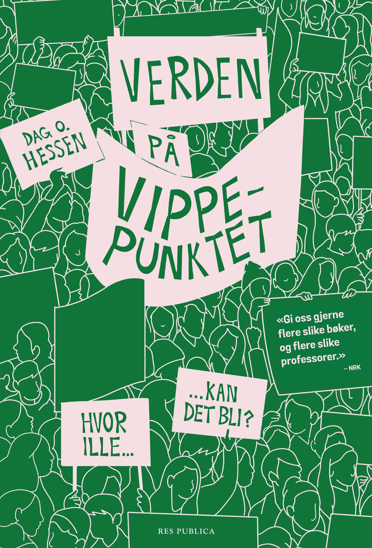"""""""Verden på vippepunktet - hvor ille kan det bli?"""" av Dag O. Hessen"""
