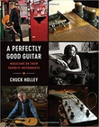 """A Perfectly Good Guitar - Musicians on Their Favorite Instruments"" av Chuck Holley"