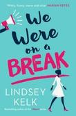 """""""We were on a break"""" av Lindsey Kelk"""