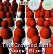 """""""This Crowded Earth"""" av Robert Bloch"""