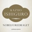 """""""Nobelforedraget - min kveld med Det tyvende århundret og andre små gjennombrudd"""" av Kazuo Ishiguro"""