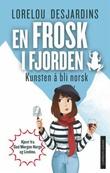 """""""En frosk i fjorden - kunsten å bli norsk"""" av Lorelou Desjardins"""