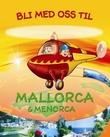 """""""Bli med oss til Mallorca og Menorca"""" av Wenche Aale Hægermark"""