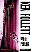 """""""Papirpenger"""" av Ken Follett"""