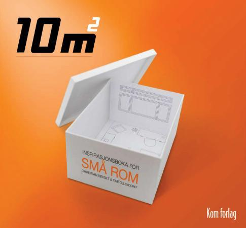 10 m²   inspirasjonsboka for små rom av tine ollendorff