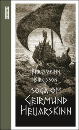 """""""Soga om Geirmund Heljarskinn"""" av Bergsveinn Birgisson"""