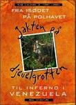 """""""Jakten på djevelgrotten - verdens verste skogstur til det indre av Venezuelas jungel"""" av Rune Gjeldnes"""
