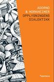 """Opplysningens dialektikk - filosofiske fragmenter"" av Theodor W. Adorno"