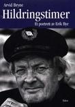 """""""Hildringstimer - et portrett av Erik Bye"""" av Arvid Bryne"""