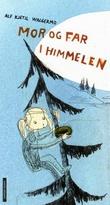 """""""Mor og far i himmelen"""" av Alf Kjetil Walgermo"""