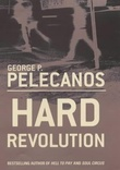 """Hard revolution - a novel"" av George Pelecanos"