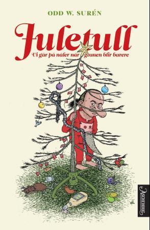 """""""Juletull - vi går på nåler når granen blir barere"""" av Odd W. Surén"""