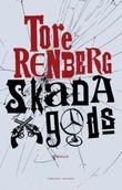 """""""Skada gods roman"""" av Tore Renberg"""