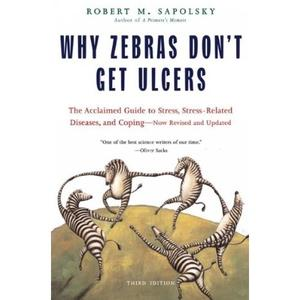 """Why Zebras Don't Get Ulcers"" av Robert M. Sapolsky"