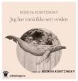 """""""Jeg har ennå ikke sett verden"""" av Roskva Koritzinsky"""