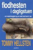 """""""Flodhesten i dagligstuen - om medavhengighet og møtet med barnet i oss"""" av Tommy Hellsten"""