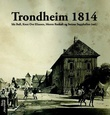 """Trondheim 1814"" av Ida Bull"