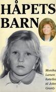 """""""Håpets barn Monica Larsen forteller til John Granly"""" av John Granly"""