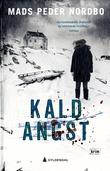 """""""Kald angst"""" av Mads Peder Nordbo"""