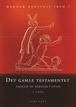 """""""Det gamle testamentet - analyse av tekstar i utval"""" av Magnar Kartveit"""