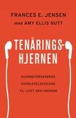 """""""Tenåringshjernen - hjerneforskerens overlevelsesguide til livet med ungdom"""" av Frances E. Jensen"""