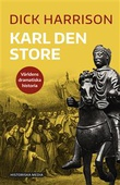 """""""Karl den store - Världens dramatiska historia"""" av Dick Harrison"""
